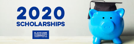 Blackhawk Community Credit Union 2020 Scholarship Application